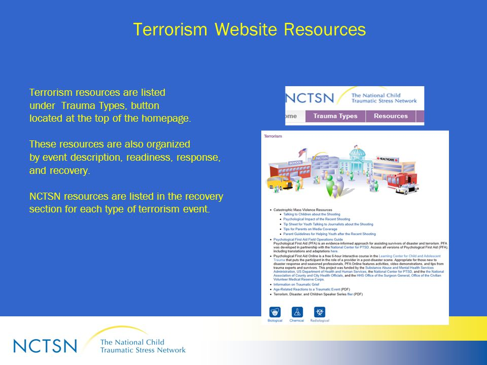 Terrorism Website Resources Terrorism resources are listed under Trauma Types, button located at the top of the homepage.