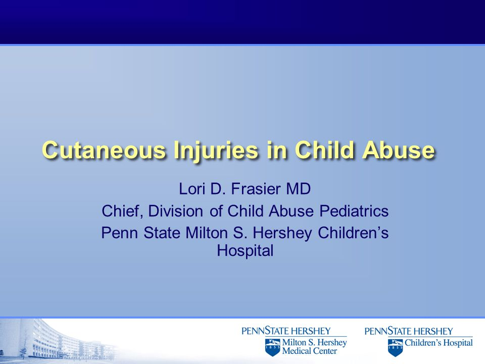 Cutaneous Injuries in Child Abuse Lori D.