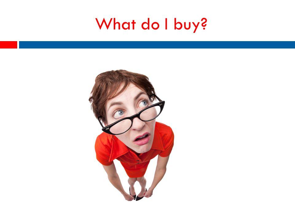 What do I buy