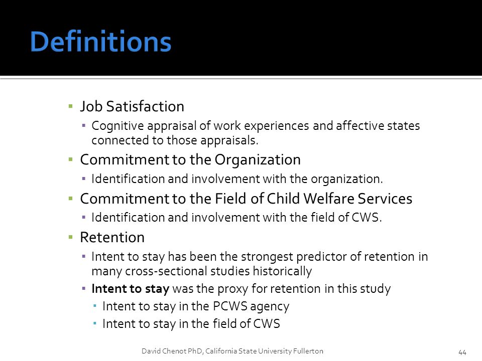 ▪ Job Satisfaction ▪ Cognitive appraisal of work experiences and affective states connected to those appraisals. ▪ Commitment to the Organization ▪ Id