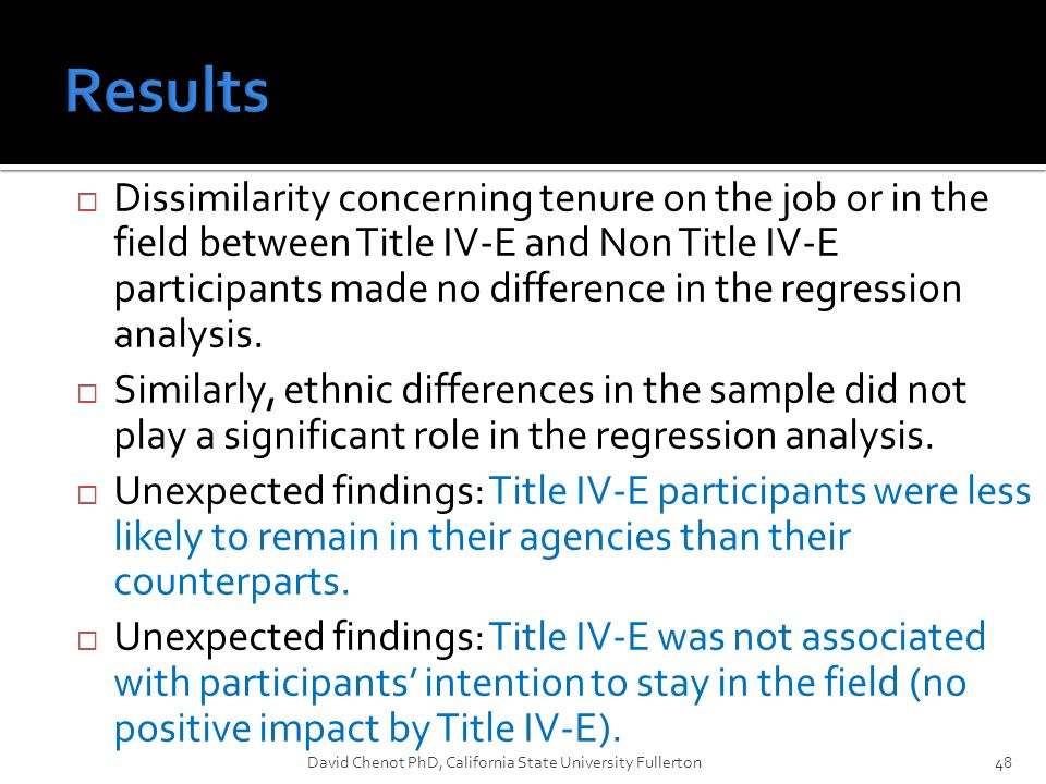  Dissimilarity concerning tenure on the job or in the field between Title IV-E and Non Title IV-E participants made no difference in the regression a