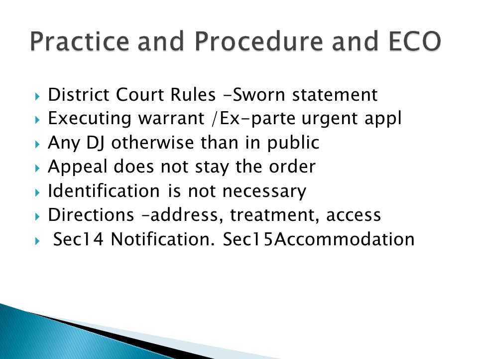  District Court Rules -Sworn statement  Executing warrant /Ex-parte urgent appl  Any DJ otherwise than in public  Appeal does not stay the order 