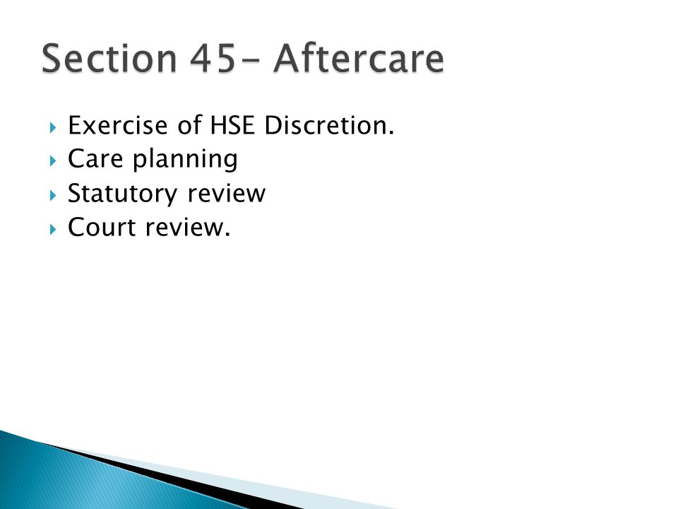  Exercise of HSE Discretion.  Care planning  Statutory review  Court review.