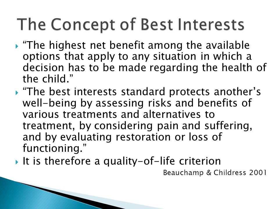" ""The highest net benefit among the available options that apply to any situation in which a decision has to be made regarding the health of the chil"