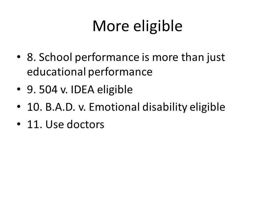 More eligible 8. School performance is more than just educational performance 9.