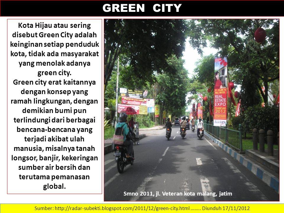 Sumber: http://radar-subekti.blogspot.com/2011/12/green-city.html ……..