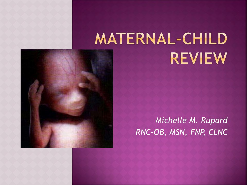 Michelle M. Rupard RNC-OB, MSN, FNP, CLNC