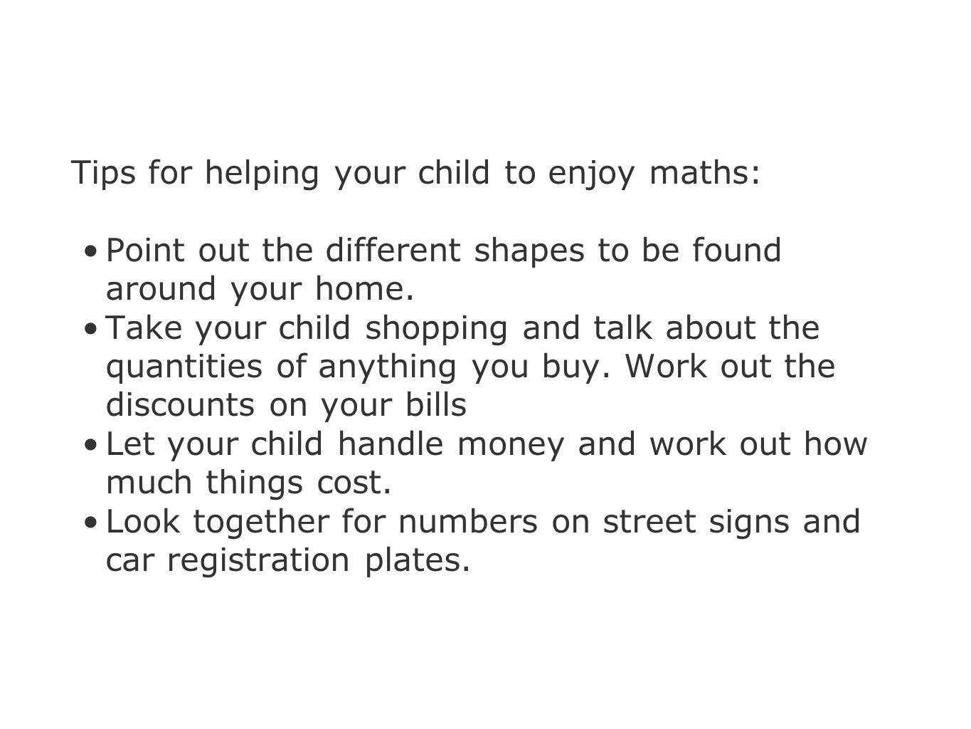 Tips for helping your child to enjoy maths: Point out the different shapes to be found around your home.