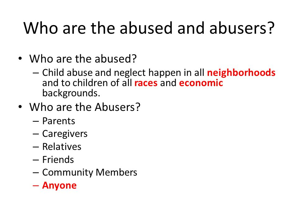 Who are the abused and abusers. Who are the abused.