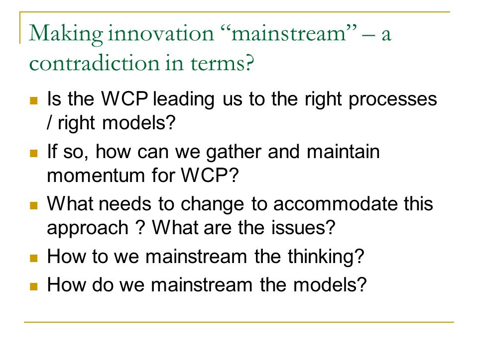 Making innovation mainstream – a contradiction in terms.