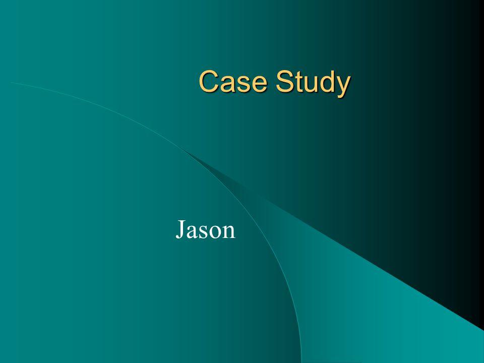 Case Study Jason