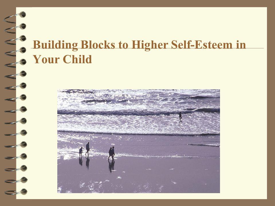 Building Blocks to Higher Self-Esteem in Your Child