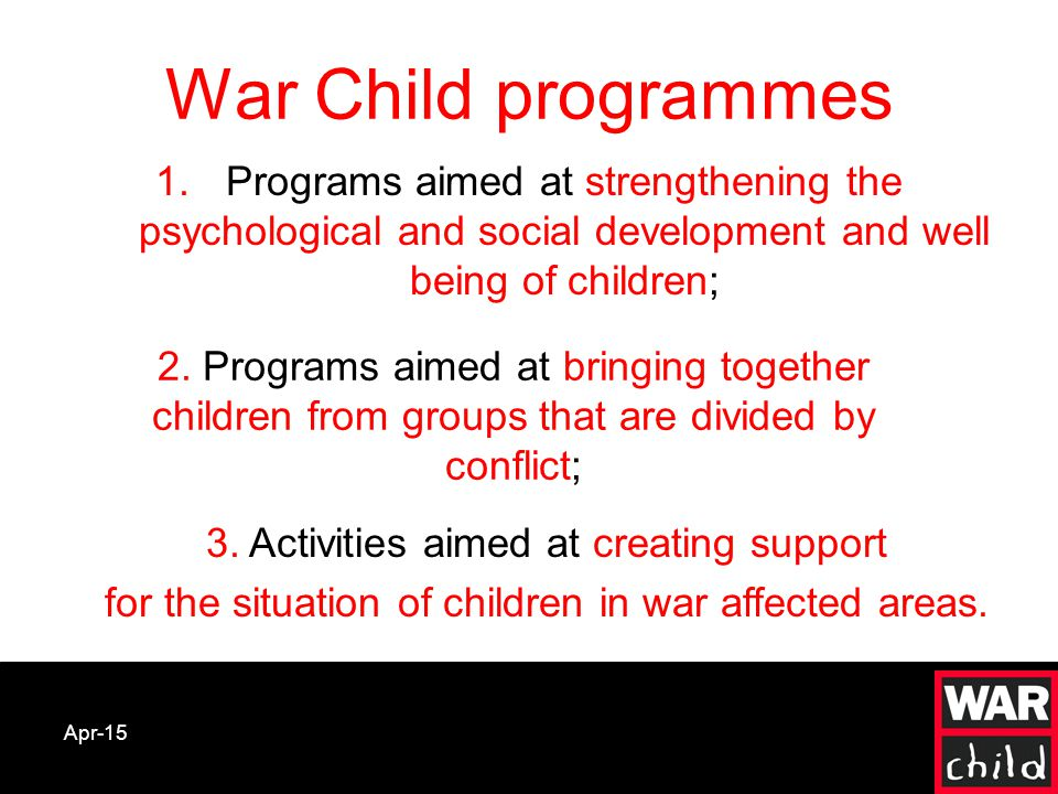 Apr-15 1.Programs aimed at strengthening the psychological and social development and well being of children; 2.