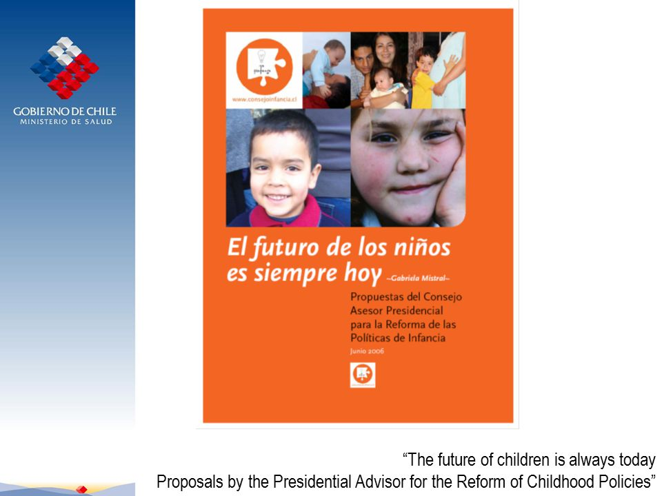 The future of children is always today Proposals by the Presidential Advisor for the Reform of Childhood Policies