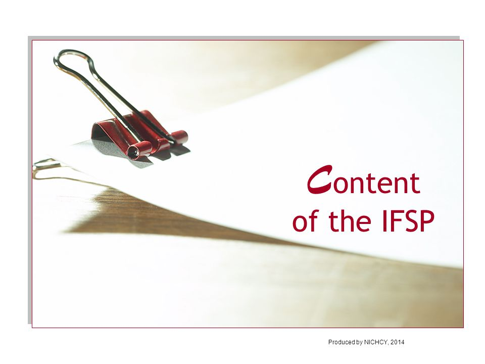 C ontent of the IFSP Produced by NICHCY, 2014