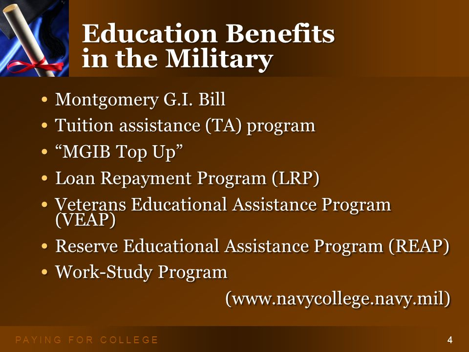 P A Y I N G F O R C O L L E G E4 Education Benefits in the Military Montgomery G.I.