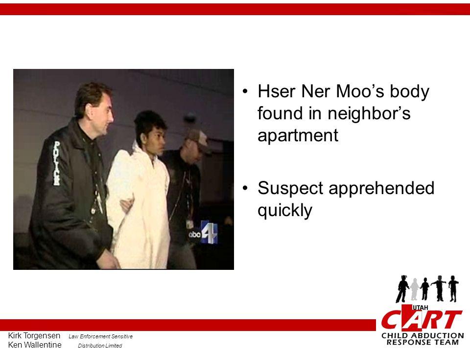 Kirk Torgensen Law Enforcement Sensitive Ken Wallentine Distribution Limited Hser Ner Moo's body found in neighbor's apartment Suspect apprehended quickly