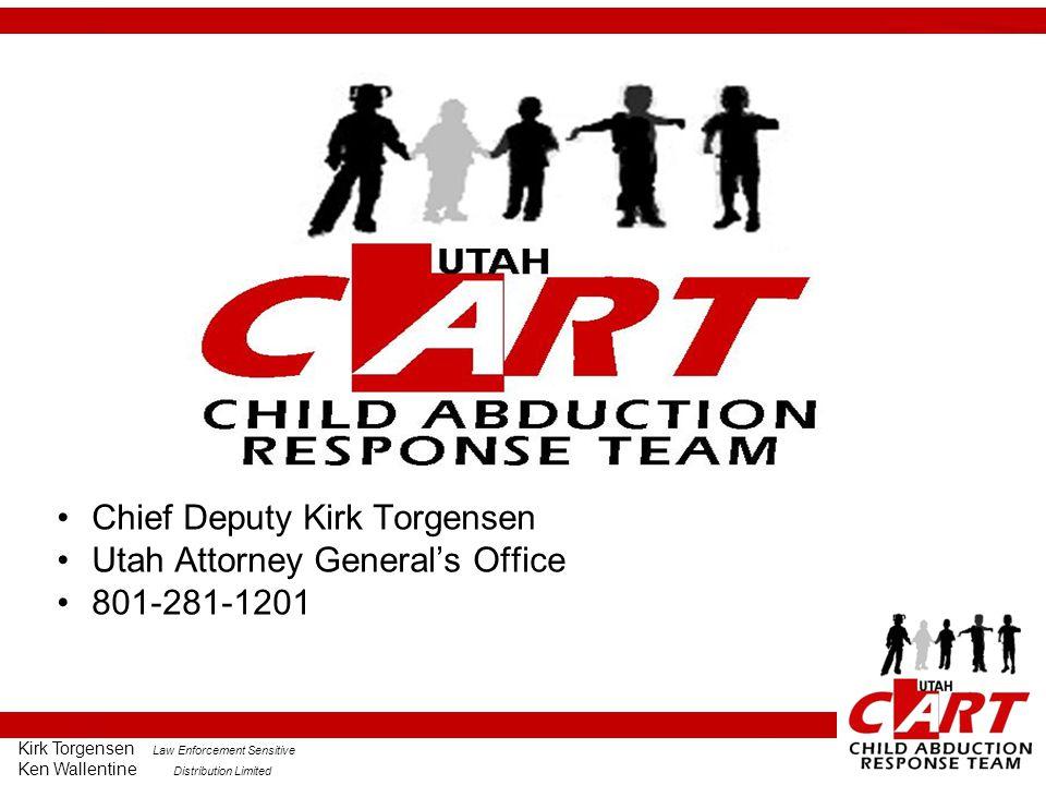 Kirk Torgensen Law Enforcement Sensitive Ken Wallentine Distribution Limited Chief Deputy Kirk Torgensen Utah Attorney General's Office 801-281-1201