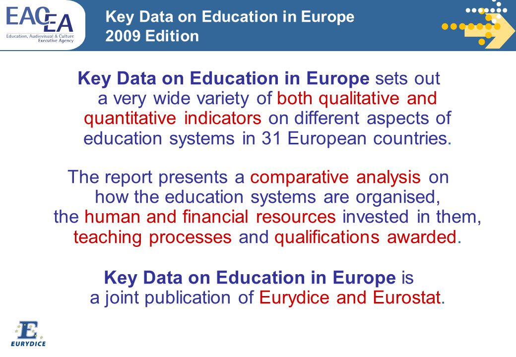 Key Data on Education in Europe sets out a very wide variety of both qualitative and quantitative indicators on different aspects of education systems in 31 European countries.