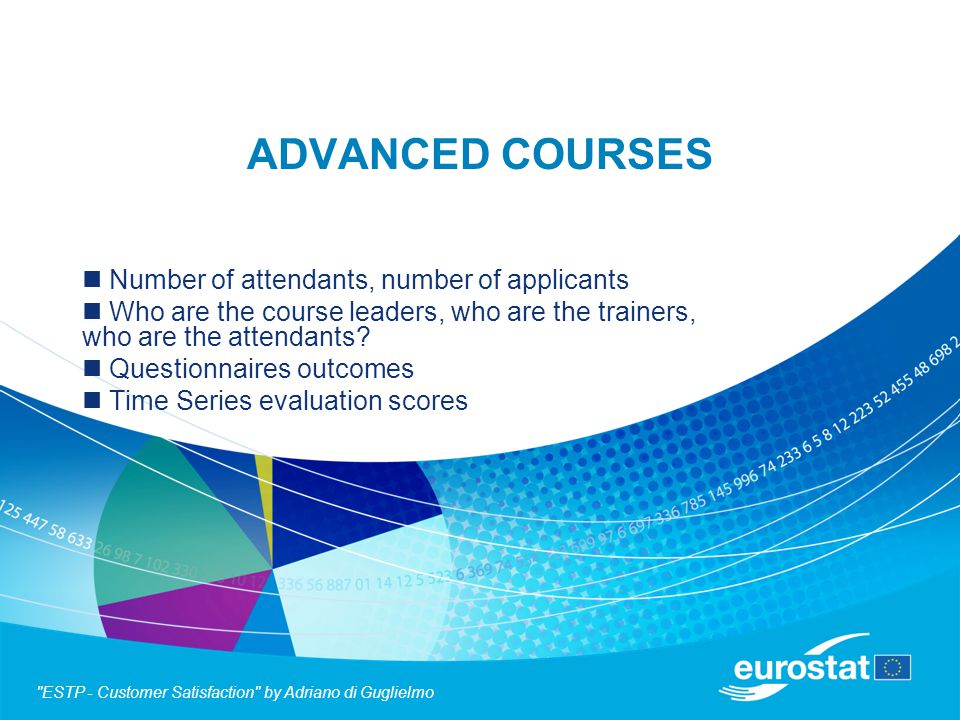 ADVANCED COURSES Number of attendants, number of applicants Who are the course leaders, who are the trainers, who are the attendants.