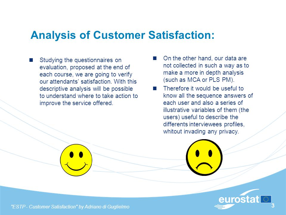 3 Analysis of Customer Satisfaction: Studying the questionnaires on evaluation, proposed at the end of each course, we are going to verify our attendants' satisfaction.