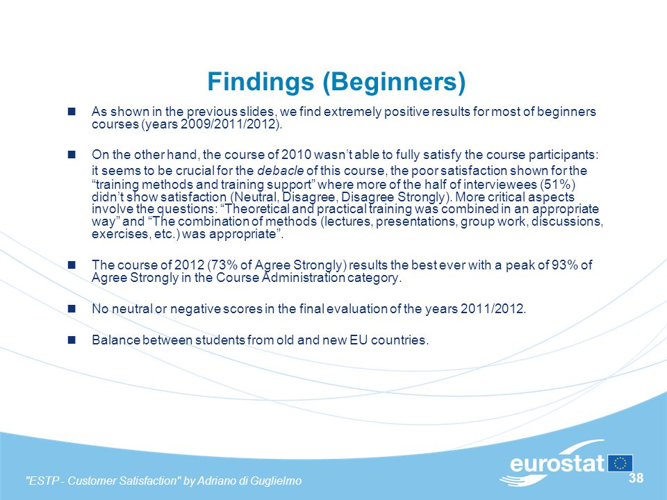 38 Findings (Beginners) As shown in the previous slides, we find extremely positive results for most of beginners courses (years 2009/2011/2012). On t