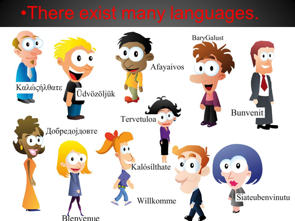 There exist many languages.