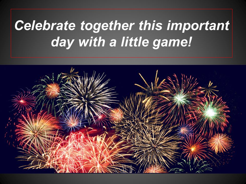 Celebrate together this important day with a little game!