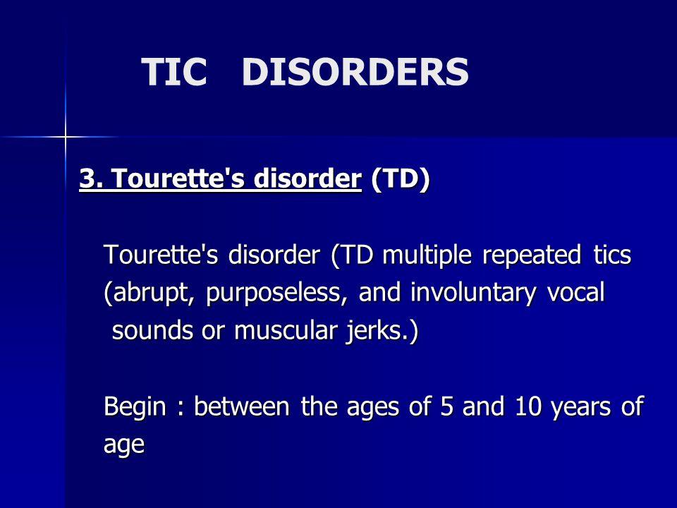 TIC DISORDERS 3.