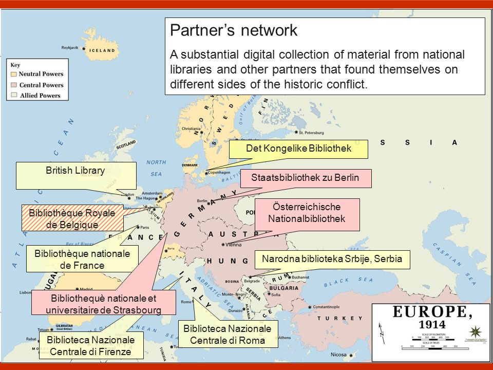 Aims of Europeana Collections 1914-1918 Providing the most comprehensive collection on First World War items online focusing on daily life in wartimes Aggregation to Europeana via TEL Joint tagging of items Creating and contributing to online exploration tools Virtual Exhibition Learning microsite Additional tools Organisation of launch exhibitions in 2014 Enhancing the network of contributing institutions