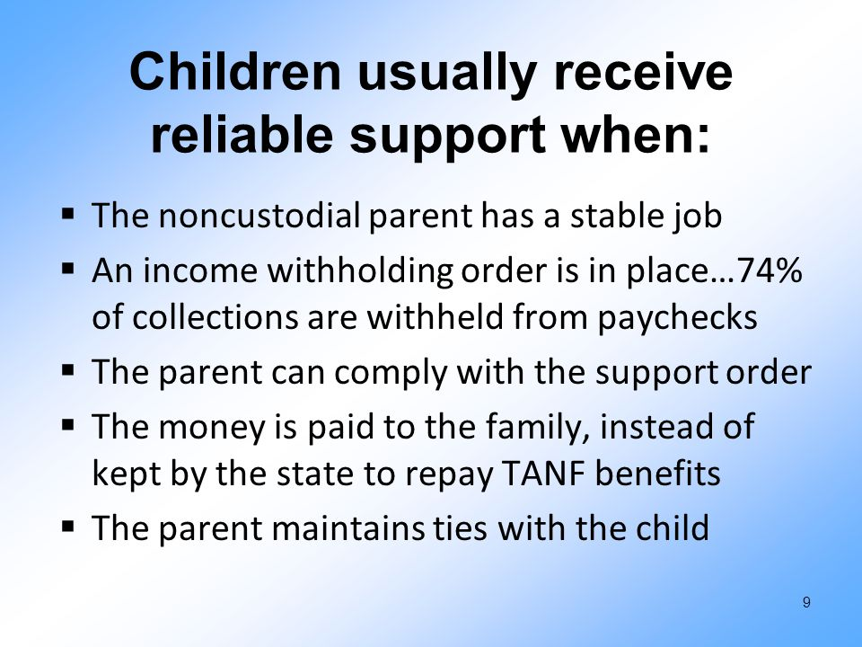 The paradigm shift in child support  Short and medium-term strategies to increase reliable support to children  Using data to select the right tools for the right person at the right time  Early intervention to get parent on right track and prevent debt build-up  Change behavior to encourage payment… build ability and willingness to pay 10