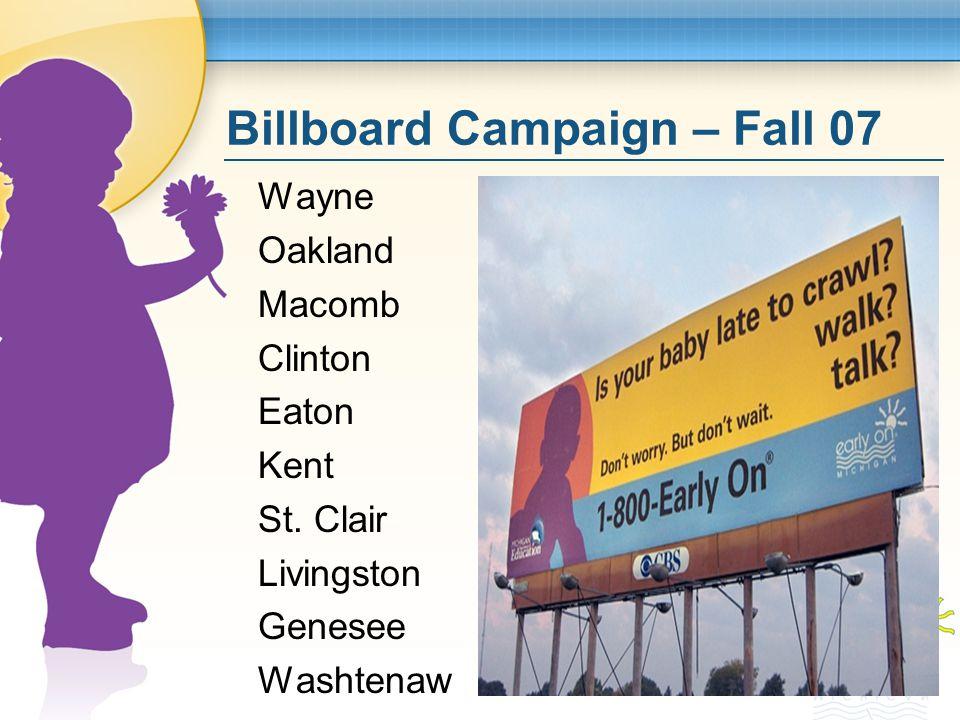 Billboard Campaign – Fall 07 Wayne Oakland Macomb Clinton Eaton Kent St.