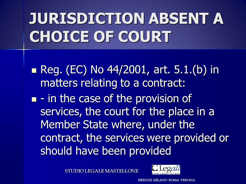 JURISDICTION ABSENT A CHOICE OF COURT Reg.(EC) No 44/2001, art.