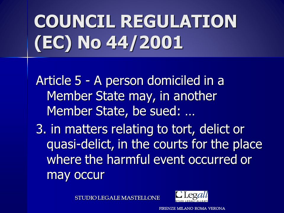 COUNCIL REGULATION (EC) No 44/2001 Article 5 - A person domiciled in a Member State may, in another Member State, be sued: … 3.
