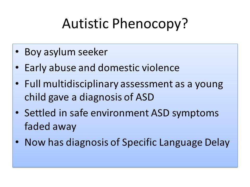Autistic Phenocopy.
