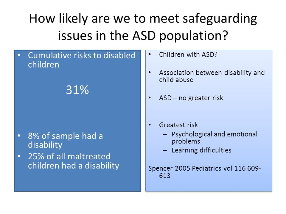How likely are we to meet safeguarding issues in the ASD population.