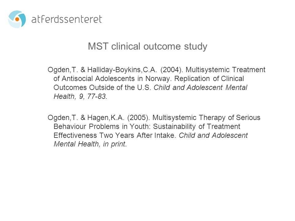 MST clinical outcome study Ogden,T. & Halliday-Boykins,C.A.