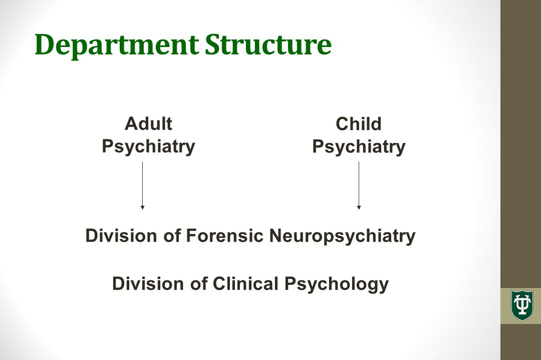 Department Structure Division of Forensic Neuropsychiatry Division of Clinical Psychology Adult Psychiatry Child Psychiatry