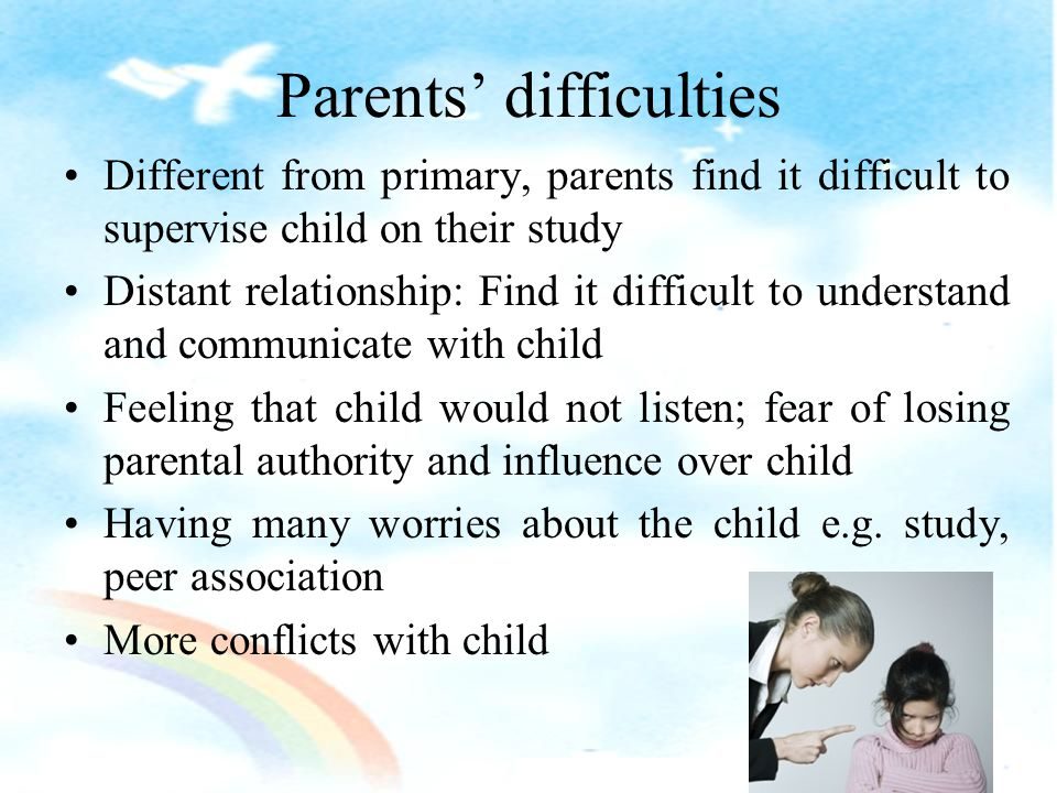 4. Family Relationship Your child has to cope with various developmental tasks.