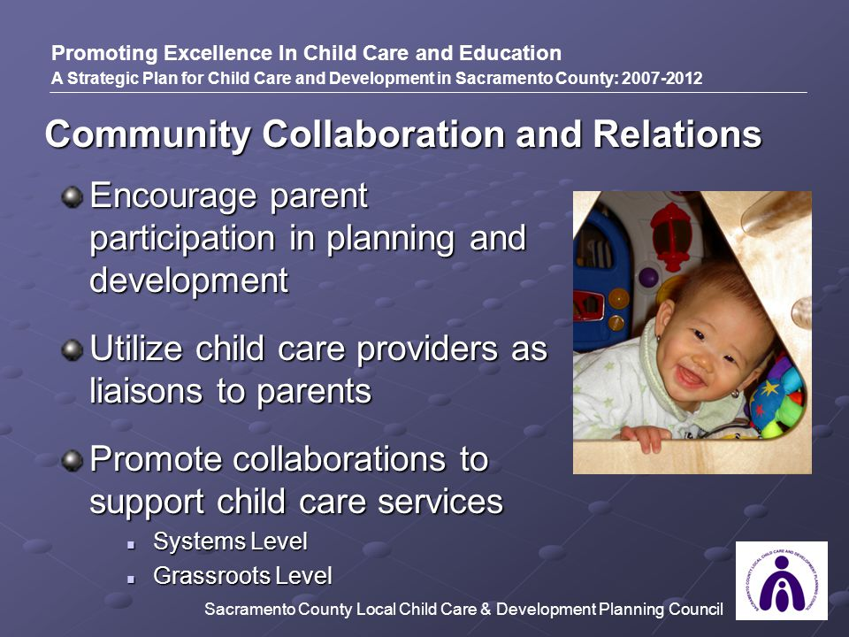 Encourage parent participation in planning and development Utilize child care providers as liaisons to parents Promote collaborations to support child
