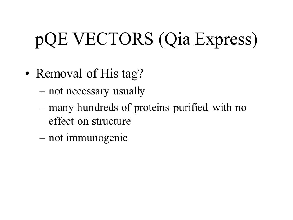 pQE VECTORS (Qia Express) Removal of His tag.
