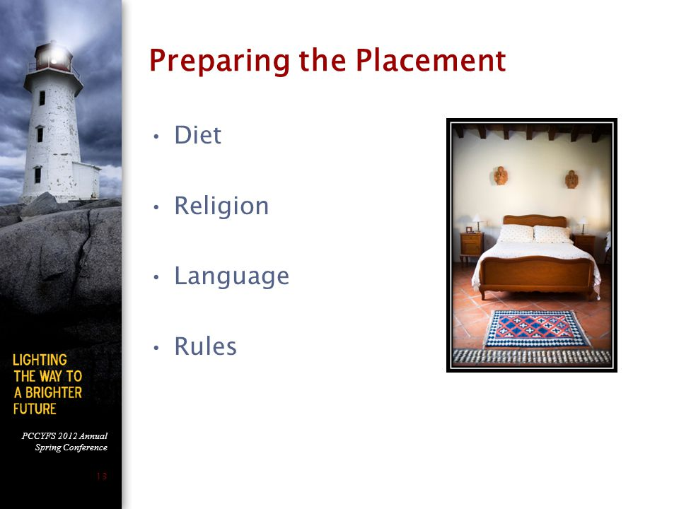 PCCYFS 2012 Annual Spring Conference 13 Preparing the Placement Diet Religion Language Rules