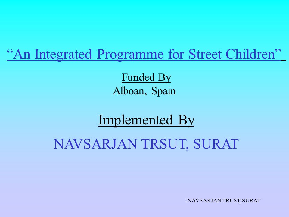 NAVSARJAN TRUST, SURAT  Railway station is a fertile ground for all vices.