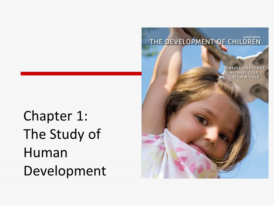 Chapter Overview I.Developmental Science II.Children, Society, and Science III.