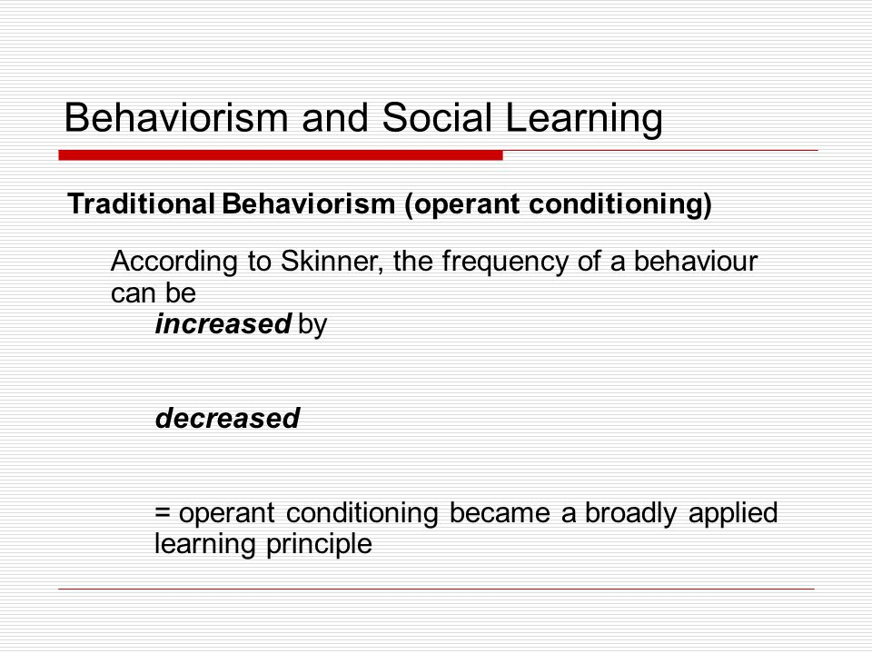 Social Learning Theory  Theories that focus on the learning of associations between behaviors and their consequences but emphasize learning that occurs through the observation of, and interaction with, others.