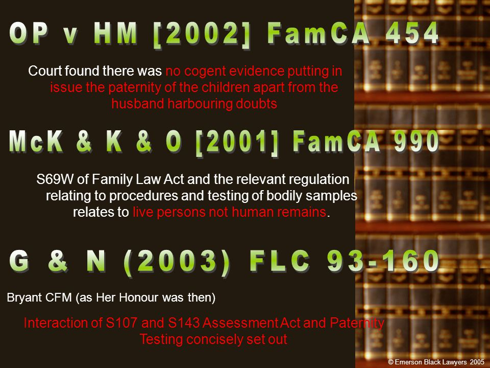 Court found there was no cogent evidence putting in issue the paternity of the children apart from the husband harbouring doubts S69W of Family Law Act and the relevant regulation relating to procedures and testing of bodily samples relates to live persons not human remains.