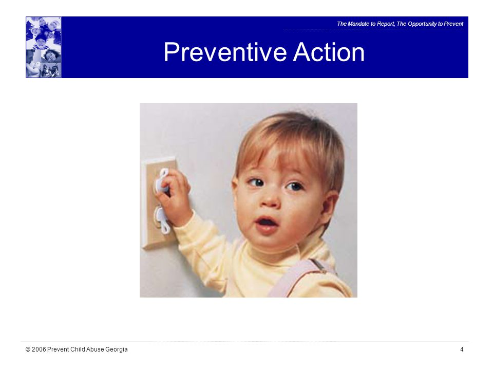 The Mandate to Report, The Opportunity to Prevent © 2006 Prevent Child Abuse Georgia35 If we are sincere in our concern for children, If we are truly dedicated to empowering families to reach their full potential and ensuring the well-being of all children… Something to Consider