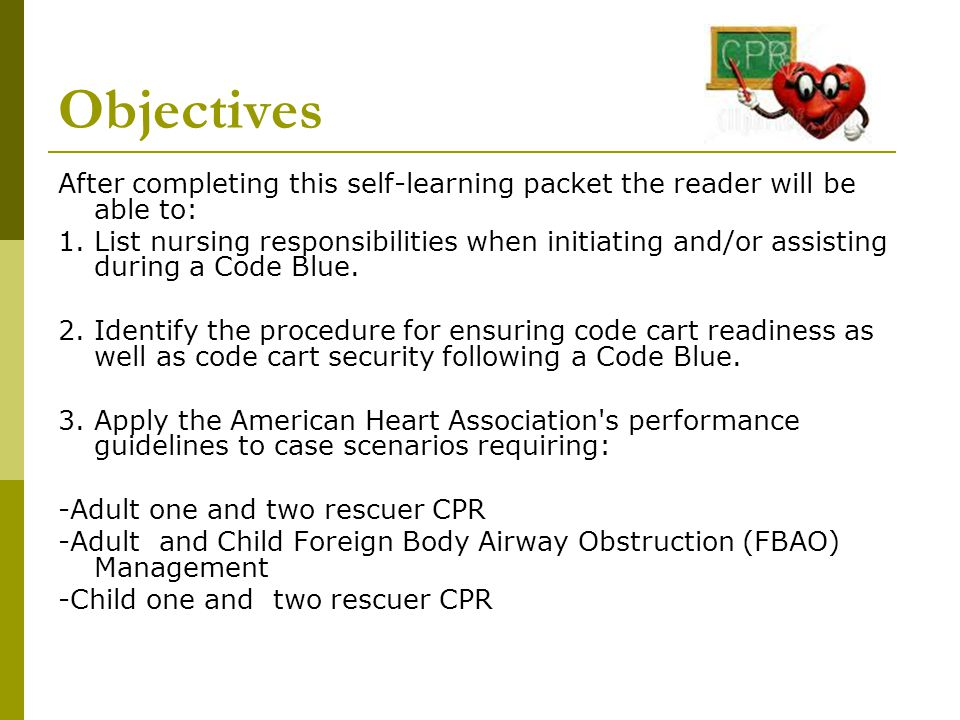 Objectives After completing this self-learning packet the reader will be able to: 1. List nursing responsibilities when initiating and/or assisting du