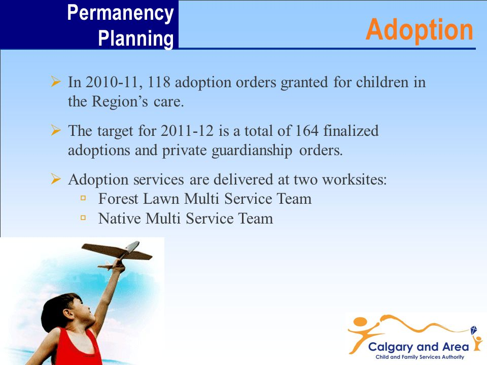  In , 118 adoption orders granted for children in the Region's care.