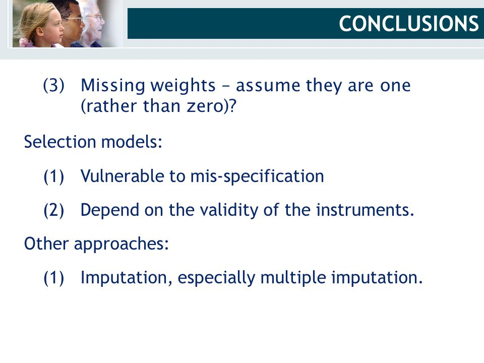 (3)Missing weights – assume they are one (rather than zero).